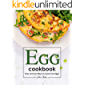 Egg Cookbook: Easy and Fun Ways to Cook Your Eggs