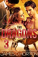 Loving Two Dragons (Awakening Cycle Part 3) Kindle Edition