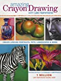 Amazing Crayon Drawing With Lee Hammond: Create Lifelike Portraits, Pets, Landscapes and More