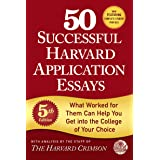 50 Successful Harvard Application Essays, 5th Edition: What Worked for Them Can Help You Get into the College of Your Choice