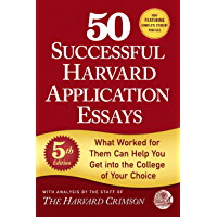 50 Successful Harvard Application Essays, 5th Edition: What Worked for Them Can Help You Get into the College of Your…
