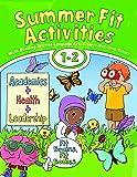 Summer Fit, First - Second Grade (Summer Fit Activities)