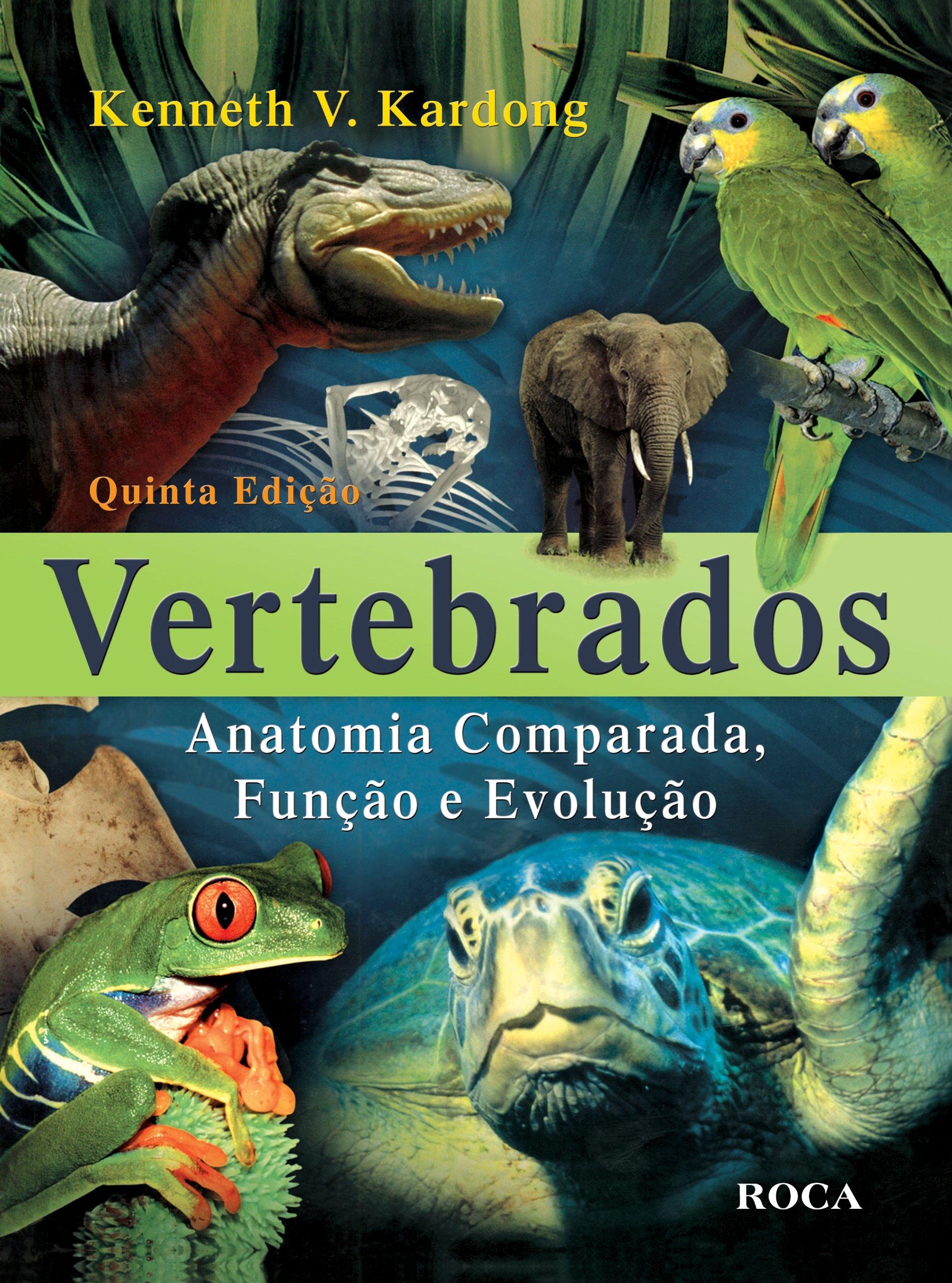 Vertebrados. Anatomia Comparada, Função e Evolução Em Portuguese do ...