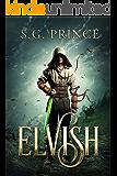 Elvish: A Fantasy Novel (The Elvish Trilogy, Book 1)