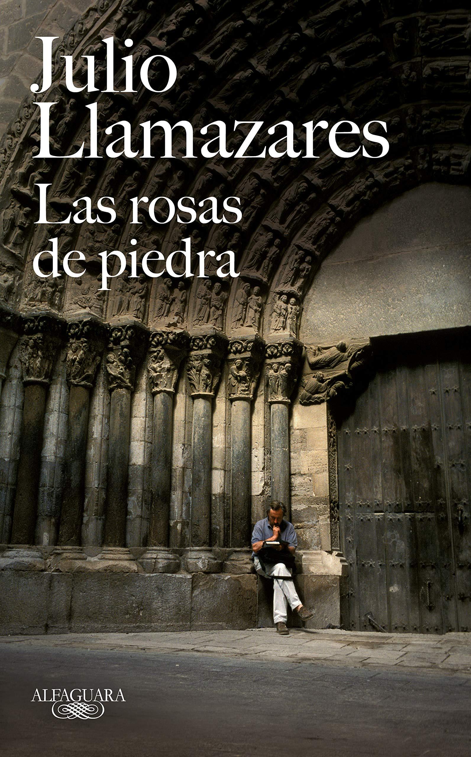 Las rosas de piedra (Alfaguara): Amazon.es: Llamazares, Julio: Libros
