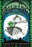Amelia Fang and the Memory Thief (The Amelia Fang Series)