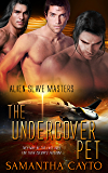 The Undercover Pet (Alien Slave Masters Book 6)