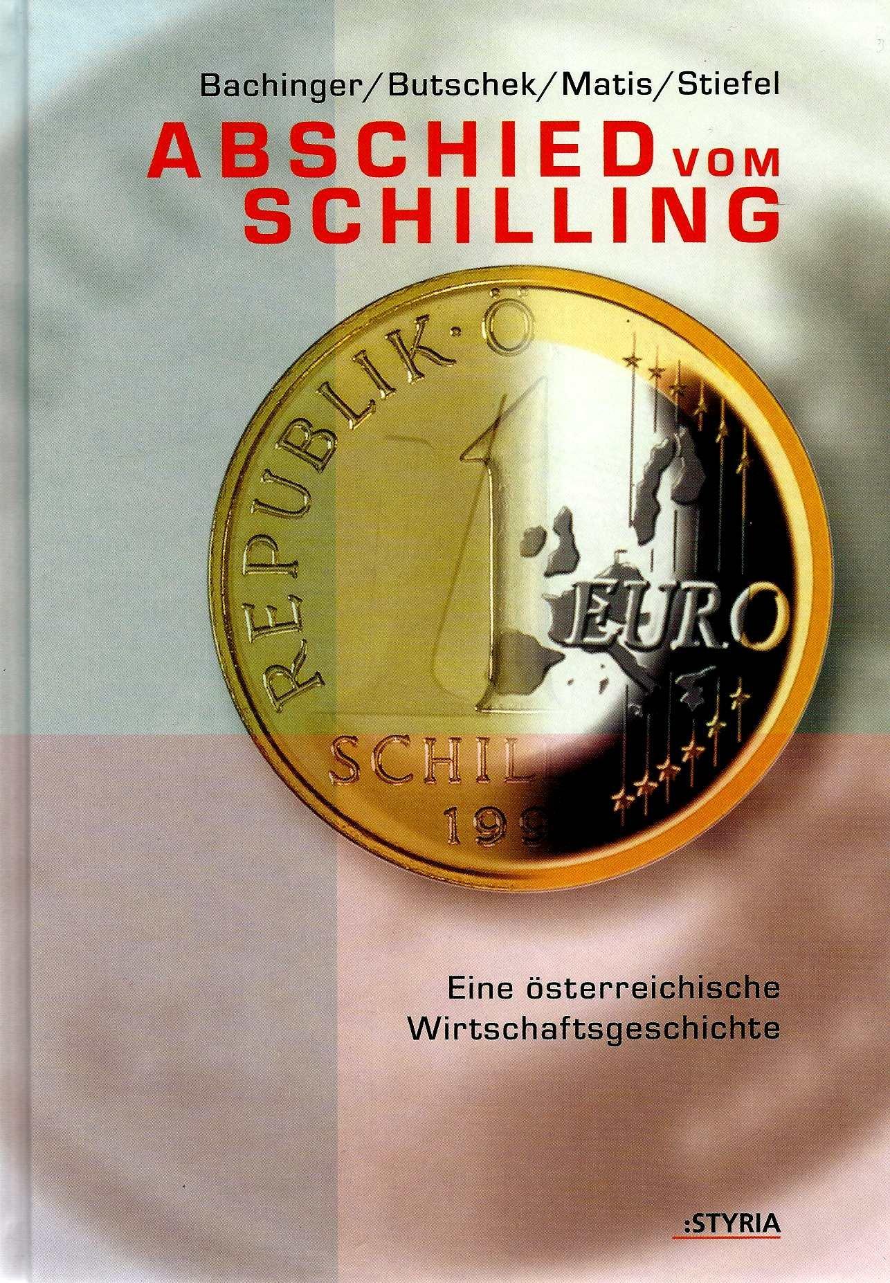 Abschied vom Schilling. Eine österreichische Wirtschaftsgeschichte