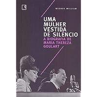 Uma mulher vestida de silêncio: A biografia de Maria Thereza Goulart