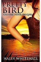 Pretty Bird (Haunted Hotel Prequel) Kindle Edition