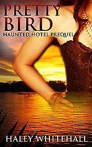 Pretty Bird (Haunted Hotel Prequel)