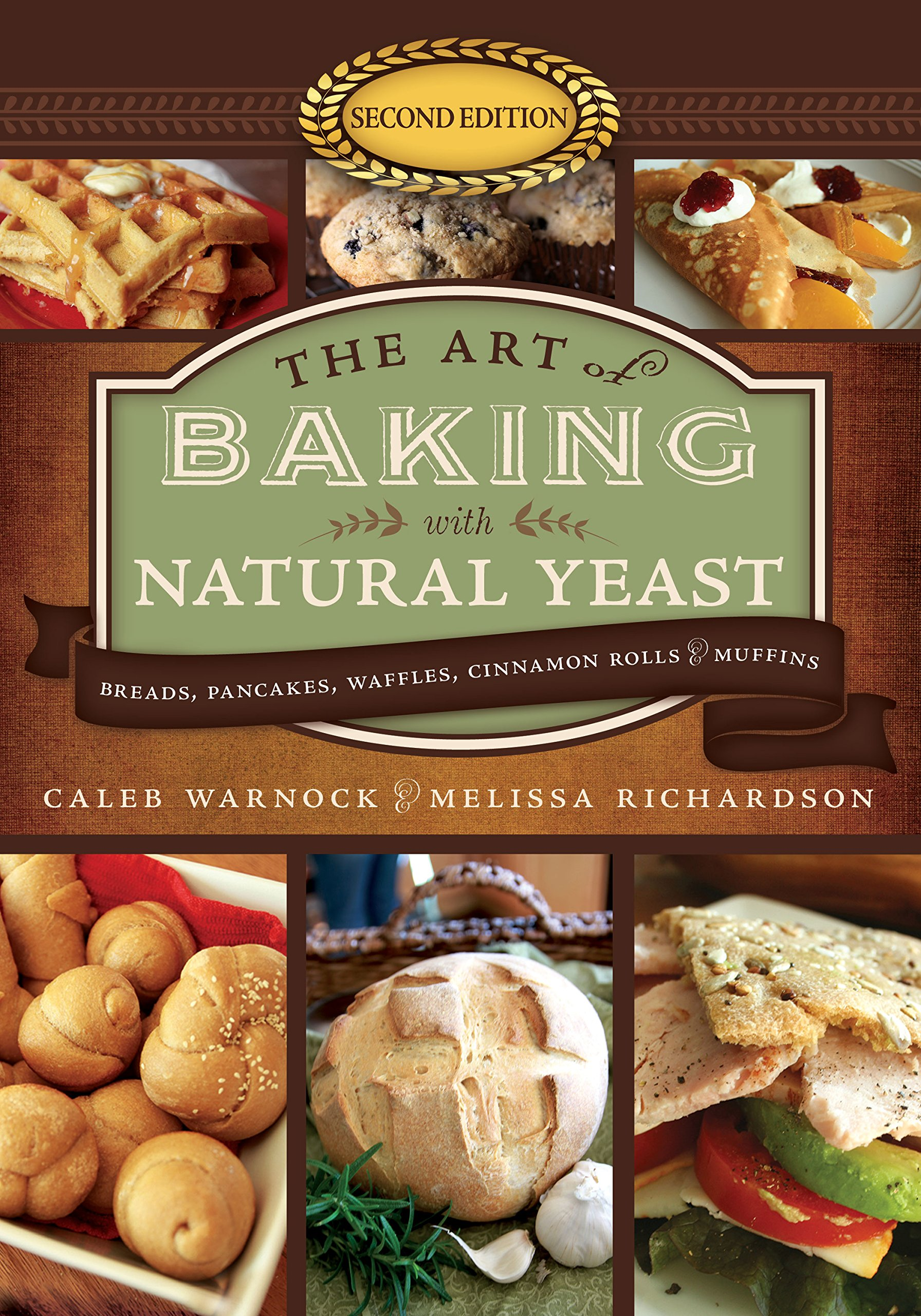 The Art of Baking With Natural Yeast: Breads, Pancakes, Waffles, Cinnamon Rolls & Muffins by Front Table Books