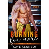 Burning for More: A Steamy NYC Firefighter Romance (Burning for the Bravest Book 1)