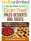 Grain Free Paleo Desserts and Treats: Suitable for Gluten Free, Paleo, GAPS and All Grain Free Eaters (Grain Free Paleo Cooking Book 3)