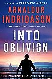 Into Oblivion: An Icelandic Thriller (An Inspector Erlendur Series Book 11)