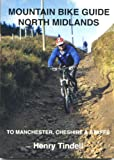 Mountain Bike Guide, North Midlands: Manchester, Cheshire and Staffordshire