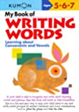 My Book of Writing Words: Consonants andVowels: Learning about Consonants and Vowels