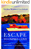 Escape to Osprey Cove: Book 1 of The Osprey Cove Lodge Series (English Edition)