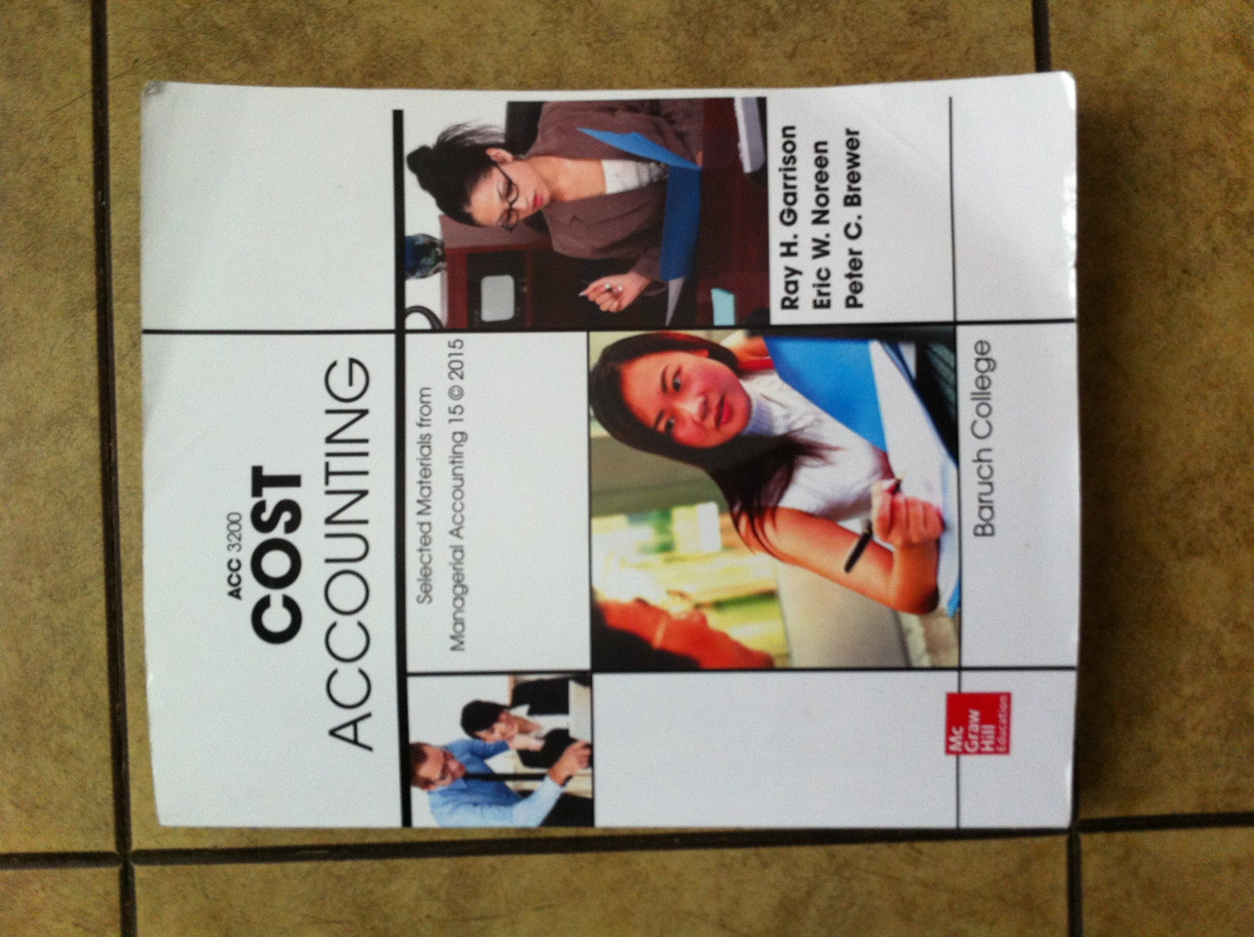 Read Online Managerial Accounting 15th Edition, Cost Accounting ACC3200, Baruch College Custom ebook