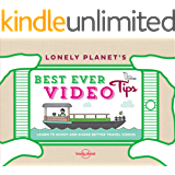 Lonely Planet's Best Ever Video Tips (Lonely Planet Best Ever...)