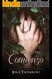 Tú, mi nuevo comienzo (Tus ojos no me saben mentir nº 3) (Spanish Edition)