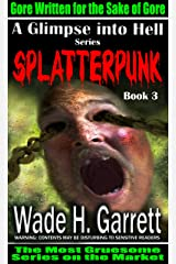 Splatterpunk- Most Sadistic Series on the Market (A Glimpse into Hell Book 3) Kindle Edition