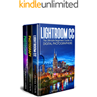 Photography In A Bundle: Lightroom CC +DSLR  Photography+Photoshop