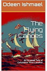 The Flying Canoes: An Arawak Tale of Columbus' First Landfall