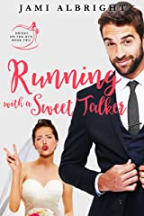 Running with a Sweet Talker (Brides on the Run Book 2) Kindle Edition