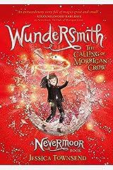 Wundersmith: The Calling of Morrigan Crow Book 2 (Nevermoor) Kindle Edition
