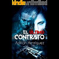 El último contrato: (The last contract) (Spanish Edition)