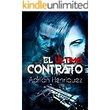 El último contrato: The Last Contract (Spanish Edition)