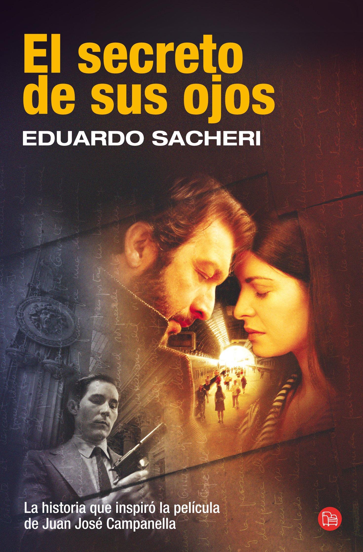 El secreto de sus ojos (Bolsillo) (FORMATO GRANDE): Amazon.es: Sacheri, Eduardo: Libros