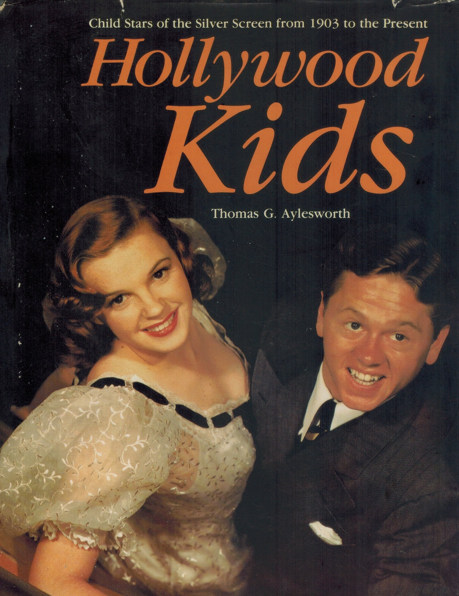 Hollywood Kids: Child Stars of the Silver Screen from 1903
