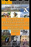 Englisch-Verständnis für fortgeschrittene Anfänger - Buch 4 (mit Audiomaterial) (English Edition)