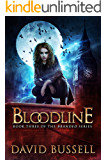 Bloodline: An Uncanny Kingdom Urban Fantasy (Branded Book 3)