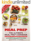 Meal Prep : The Ultimate Meal Prep Cookbook - For Weight Loss, Clean Eating & Healthy Meals - 50 Delicious Recipes