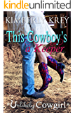 This Cowboy's a Keeper (Unlikely Cowgirl Book 3)