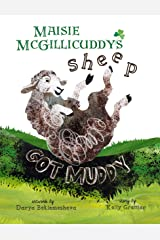 Maisie McGillicuddy's Sheep Got Muddy Kindle Edition