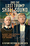 And the Last Trump Shall Sound