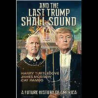 And the Last Trump Shall Sound (English Edition)