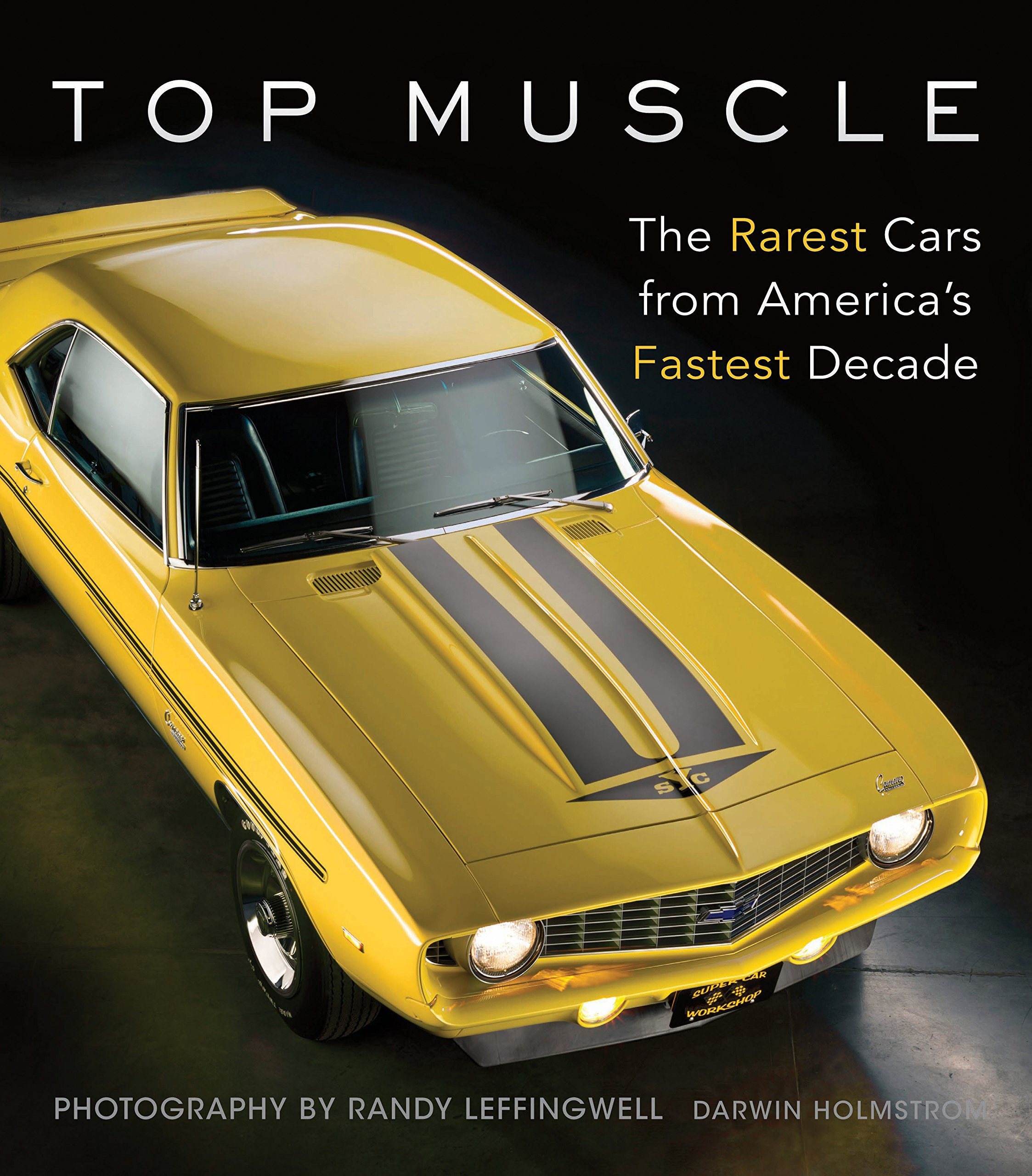 Top Muscle: The Rarest Cars from America\'s Fastest Decade: Darwin ...