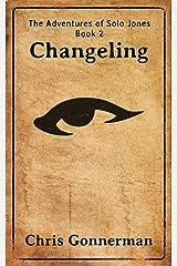 Changeling (The Adventures of Solo Jones Book 2) Kindle Edition