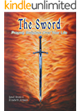 The Sword: Praying Scripture over your life (The Sword Series Book 1)