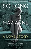 So Long, Marianne : A Love Story - includes rare material by Leonard Cohen