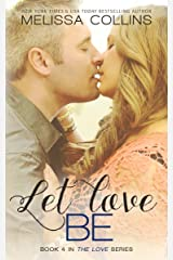 Let Love Be (The Love Series Book 4) Kindle Edition
