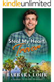 Steal My Heart, Trevor: A Clean Friends to Lovers Romance (Best Friends to Forever Book 2)