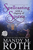 Spellcasting with a Chance of Spirits: A Paranormal Women's Fiction Romance Novel (Grimm Cove Book 3)