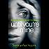 Until You're Mine: The breathtaking psychological thriller