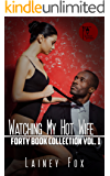 Watching My Hot Wife Forty Book Collection Vol. 1